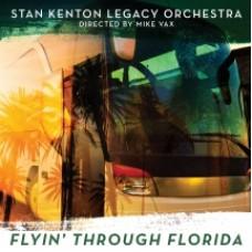 Stan Kenton Legacy Orchestra - Flyin' Through Florida