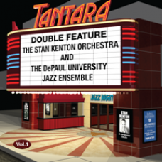 DOUBLE FEATURE Vol. 1 - Stan Kenton Orchestra and DePaul University Jazz Ensemble