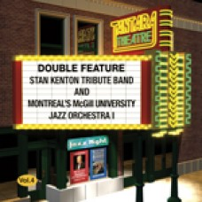 DOUBLE FEATURE- Vol. 4  Stan Kenton Tribute Band and Montreal's McGill University Jazz Orchestra I